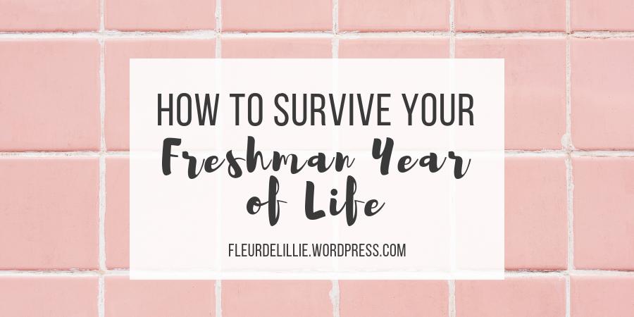 how to survive your freshman year of life  u2013 fleur de lillie